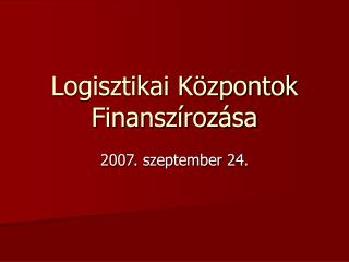 Logisztikai Központok Finanszírozása