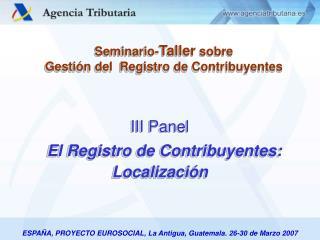 ESPAÑA, PROYECTO EUROSOCIAL, La Antigua, Guatemala. 26-30 de Marzo 2007