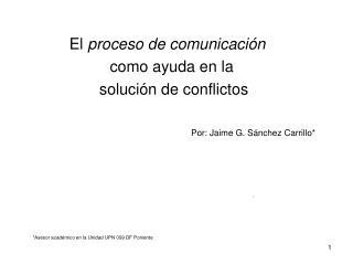 El  proceso de comunicaci�n   como ayuda en la           soluci�n de conflictos