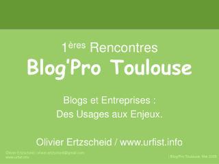 1 ères  Rencontres  Blog'Pro Toulouse