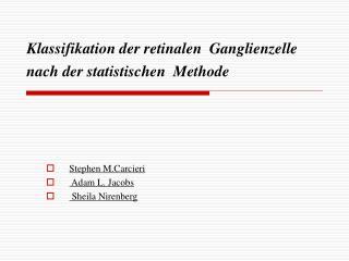 Klassifikation der retinalen  Ganglienzelle nach der statistischen  Methode