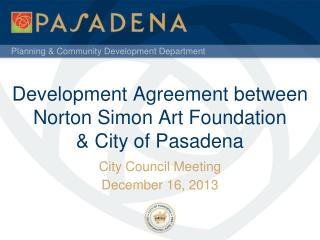 Development Agreement between Norton Simon Art Foundation  & City of Pasadena