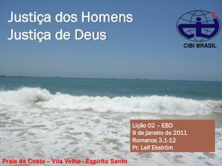 Lição 02 – EBD 9 de janeiro de 2011 Romanos 3.1-12 Pr. Leif Ekström