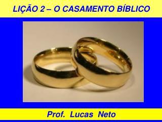 LIÇÃO 2 – O CASAMENTO BÍBLICO