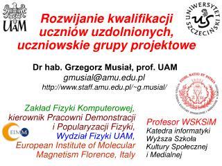 Profesor WSKSiM Katedra informatyki Wyższa Szkoła  Kultury Społecznej i Medialnej