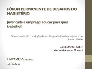 FÓRUM PERMANENTE DE DESAFIOS DO MAGISTÉRIO Juventude e emprego: educar para qual trabalho?