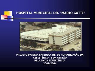 "HOSPITAL MUNICIPAL DR. ""MÁRIO GATTI"""
