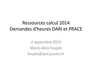 Ressources calcul 2014  Demandes d'heures DARI et PRACE