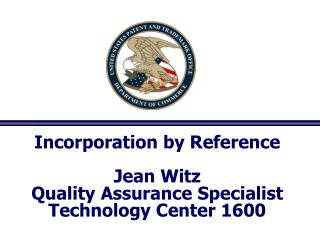 Incorporation by Reference Jean Witz Quality Assurance Specialist Technology Center 1600
