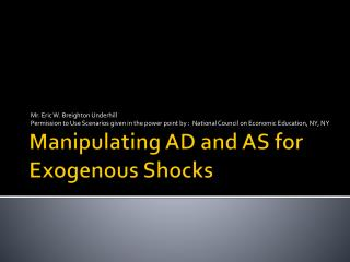 Manipulating AD and AS for Exogenous Shocks