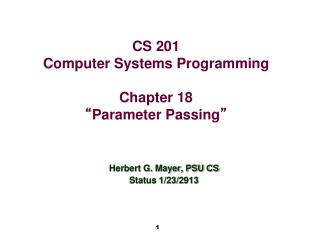 "CS 201 Computer Systems Programming Chapter 18 "" Parameter Passing """