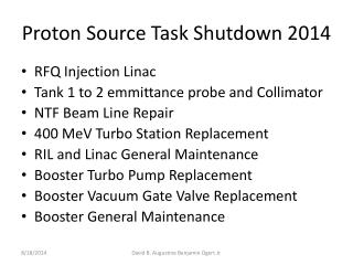 Proton Source Task Shutdown 2014