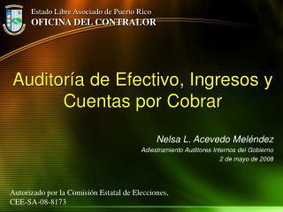 Auditor�a de Efectivo, Ingresos y Cuentas por Cobrar