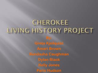 Cherokee Living History Project