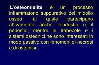 TESSUTO  OSSEO  NORMALE   RESISTENTE  ALLA COLONIZZAZIONE  BATTERICA