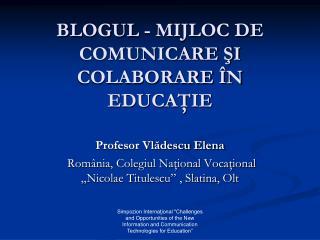 BLOGUL - MIJLOC DE COMUNICARE ŞI COLABORARE ÎN EDUCAŢIE