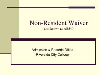 Non-Resident Waiver also known as AB540