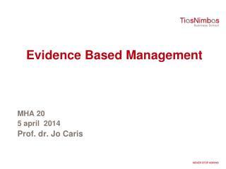 Evidence Based  Management