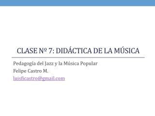 Clase nº 7: DIDÁCTICA DE LA MÚSICA