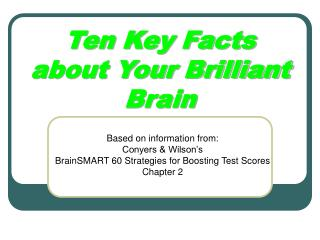 Ten Key Facts about Your Brilliant Brain