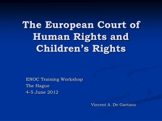 The European Court of Human Rights and Children�s Rights