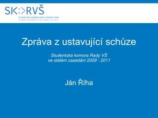 Zpráva z ustavující schůze Studentská komora Rady VŠ ve stálém zasedání 2009 - 2011