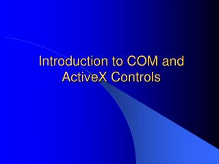Introduction to COM and ActiveX Controls
