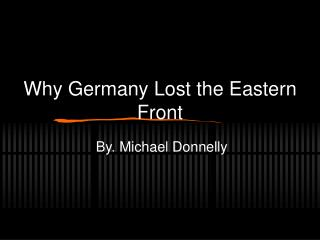 Why Germany Lost the Eastern Front