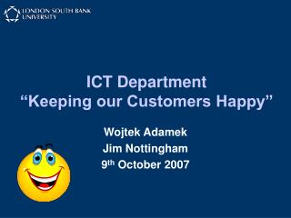 ICT Department �Keeping our Customers Happy�
