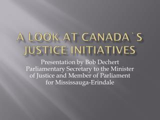 A look at Canada`s Justice Initiatives
