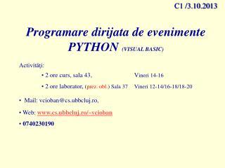 Programare dirijata de evenimente PYTHON  (VISUAL BASIC) A ctivităţi:
