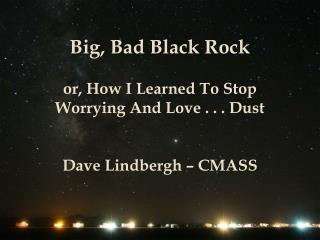 Big, Bad Black Rock