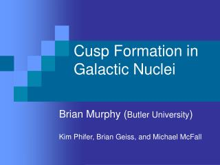 Cusp Formation in Galactic Nuclei