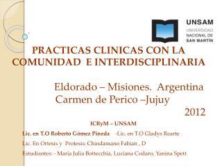 PRACTICAS CLINICAS CON LA COMUNIDAD  E INTERDISCIPLINARIA Eldorado – Misiones.  Argentina