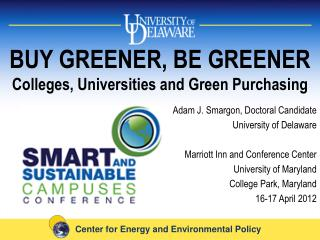 BUY GREENER, BE GREENER Colleges, Universities and Green Purchasing