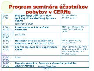 Program seminára účastníkov pobytov v CERNe