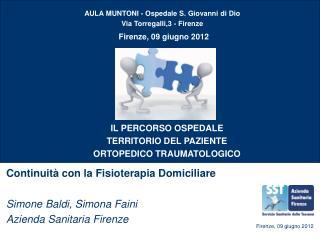Continuità con la Fisioterapia Domiciliare Simone Baldi, Simona Faini Azienda Sanitaria Firenze