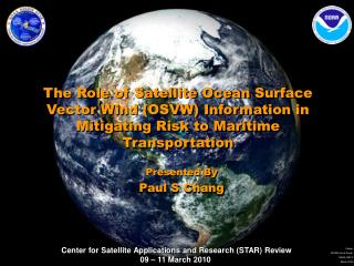The Role of Satellite Ocean Surface Vector Wind OSVW Information in Mitigating Risk to Maritime Transportation