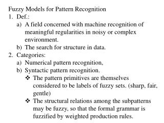 Fuzzy Models for Pattern Recognition Def.: