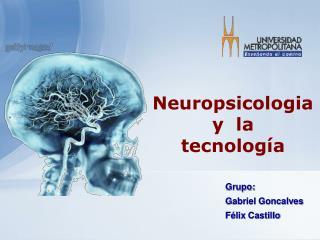 Neuropsicologia y  la tecnología