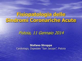 Fisiopatologia delle                          Sindromi Coronariche Acute