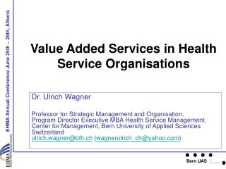Value Added Services in Health Service Organisations
