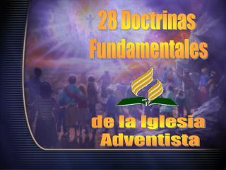 28 Doctrinas  Fundamentales