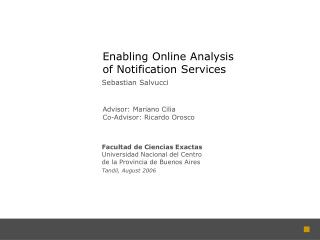 Enabling Online Analysis  of Notification Services