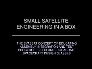 SMALL SATELLITE ENGINEERING IN A BOX ________________________
