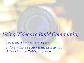 Using Videos to Build Community