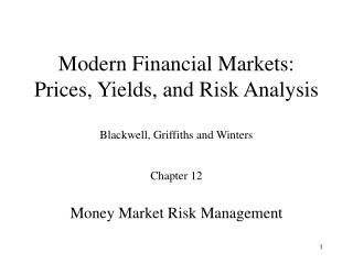 Modern Financial Markets: Prices, Yields, and Risk Analysis Blackwell, Griffiths and Winters