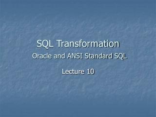SQL Transformation Oracle and ANSI Standard SQL