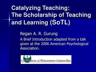 Catalyzing Teaching: The Scholarship of Teaching and Learning  (SoTL)