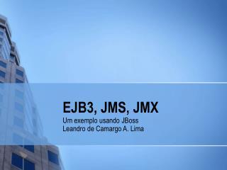EJB3, JMS, JMX